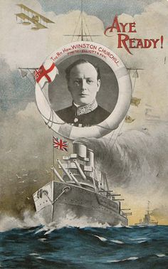 "WWI postcard with image of Winston Churchill inside a life-preserver above a Naval Ship (when he was First Lord of the Admiralty). The main text reads ""Aye Ready! Sharpe Ltd. Wilhelm Ii, Kaiser Wilhelm, Triple Entente, Ww1 Posters, War Image, World War One, Nose Art, Winston Churchill, Fashion Books"