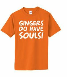Gingers do have Souls! Orange Mens T-shirt