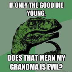 Hahahahahahaha!!!! Nooo not mine  but this explains why some old ladies are so crotchety LOL