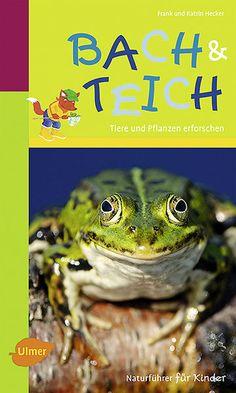 Naturführer für Kinder: Bach und Teich. Tiere und Pflanzen erforschen. Frank und Karin Hecker. 2012. 96 S., 95 Farbfotos, 80 farbige Zeichnungen, kart. ISBN 978-3-8001-5825-6. € 7,90. Auch als eBook für € 5,99 erhältlich.   Mehr Infos zum Buch, zur Buchbestellung und zu den Autoren gibt es hier:   http://www.ulmer.de/artikel.dll/Webshop?RC=Pin&ISBN=978-3-8001-5825-6