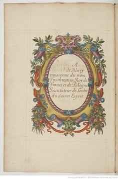 Another wonderful color painted frame from 'Recueil de tous les chevaliers de l'ordre du Saint Esprit.'  1601-1700