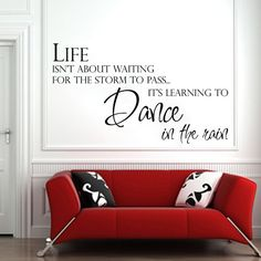 Google Image Result for http://www.magicwall.ca/media/catalog/product/cache/1/image/9df78eab33525d08d6e5fb8d27136e95/d/a/dance_in_the_rain_wall_quotes_decals_stickers_1.jpg