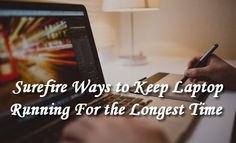Surefire Ways to Keep Laptop Running For the Longest Time | ModernLifeBlogs