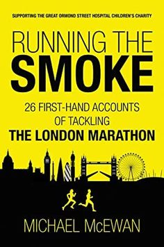 Buy Running the Smoke: 26 First-Hand Accounts of Tackling the London Marathon by Michael McEwan and Read this Book on Kobo's Free Apps. Discover Kobo's Vast Collection of Ebooks and Audiobooks Today - Over 4 Million Titles! Got Books, Books To Read, Charity Run, Why I Run, London Marathon, Marathon Running, The Smoke, What To Read, Book Photography