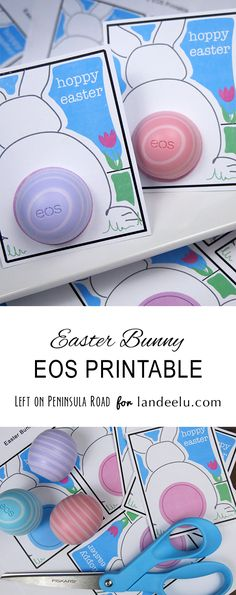 """Hoppy Easter"" Easter Bunny Printable Cards for EOS Lip Balm DIY Tutorial and  FREE PRINTABLE 