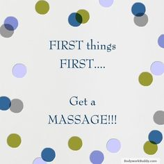 First get a massage!