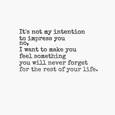 https://behappy.me/poster/its-not-my-intention-to-impress-you-no-i-want-to-make-you-feel-something-you-will-never-forget-for-t-1191712
