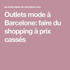 Outlets mode à Barcelone: faire du shopping à prix cassés