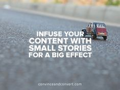 Infuse Your Content with Small Stories for a Big Effect http://www.convinceandconvert.com/content-marketing/infuse-content-with-small-stories/  via Jeff Sieh #storytelling