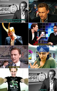 Tom Hiddleston, he's like a nicer version of Loki, without all of the psycho-need-to-rule-all-living-things-to-make-me-feel-loved issue