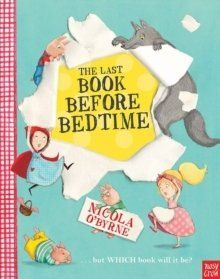 The Last Book Before Bedtime, from Nicola O'Byrne, is an exciting picture book
