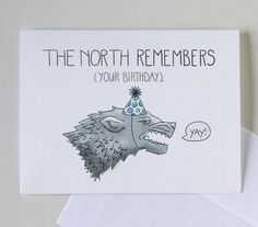"The North Remembers Your Birthday; 4"" x 6"" Greeting Card, Birthday, Game of Thrones, Pop Culture, Blank, Starks, Wolf, Direwolf, HBO"