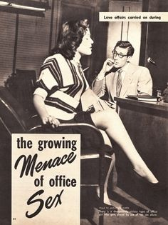 Love affairs carried on during business hours are more prevalent than ever before, may cause much harm…      There is a dangerously vicious type of office girl who gets ahead by use of her sex allure.  From Pix Annual, Spring 1955.