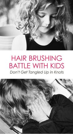 Hair Brushing Battle With Kids: Don't Get Tangled Up in Knots #parenting