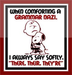 Funny because my grammar is horrible.