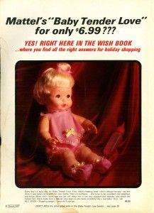 Baby Tender Love 1971 My best friend got one. I loved it so soft 70s Toys, Retro Toys, Ed Vedder, Popular Toys, Christmas Books, Christmas Morning, Xmas, Christmas Catalogs, Vintage Christmas