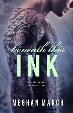 Meghan March - Beneath This Ink - Release.... Can't wait for Lucas' and or Lord's very own books!..... I love you Con