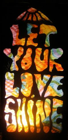 Let your love shine | Anonymous ART of Revolution