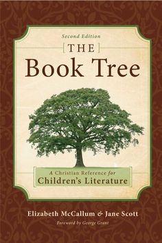 The Book Tree: A Christian Reference for Children's Literature, 2nd Edition by Elizabeth McCallum. $13.87. Author: Elizabeth McCallum. Publication: September 9, 2008. Publisher: Canon Press; 2nd edition (September 9, 2008). Save 27%!