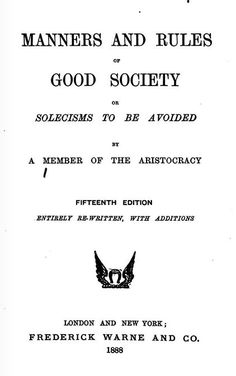 SOLECISM: Solecisms To Be Avoided, by A Member of the Aristocracy, 1888