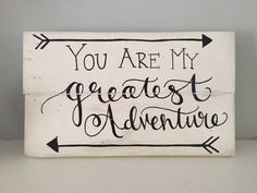 Rustic Home Decor, You Are My Greatest Adventure Sign ~ Disney's Up Sign,Reclaimed Wood, Rustic Hand Painted Sign, Disney Sign by SweetChalkDesigns on Etsy https://www.etsy.com/listing/239953438/rustic-home-decor-you-are-my-greatest