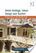 World Heritage, Urban Design and Tourism Tourism Development, Sustainable Tourism, Urban Design, Middle East, Professor, Cities, Around The Worlds, Google, Teacher