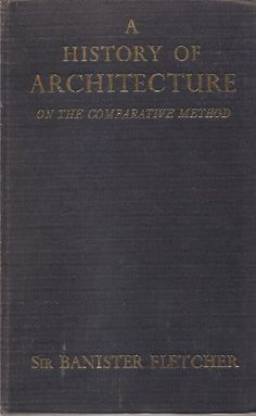 A History of Architecture on The Comparative Method by Sir Banister Fletcher http://www.amazon.com/dp/B000NTI6K4/ref=cm_sw_r_pi_dp_gkQ9tb0PPMB6X