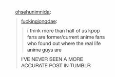 HOW DID THEY KNOW?!? I AM BOTH AN ANIME NERD AND A K-POPPER AND ITS BECAUSE THEY LOOK LIKE ANIME GUYS BUT REAL