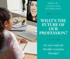 The Future of Our Profession: Flexible-Location Therapy - The SLP Solution Speech Language Pathology, Speech And Language, The Future Of Us, Cloud Based, Stressed Out, Flexibility, The Cure, Back Walkover, Languages