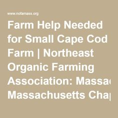 Farm Help Needed for Small Cape Cod Farm | Northeast Organic Farming Association: Massachusetts Chapter
