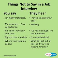Things Not to Say in a Job Interview Job Interview Answers, Job Interview Preparation, Job Interview Tips, Job Interviews, Common Interview Questions, Job Resume, Resume Tips, Resume Help, Basic Resume