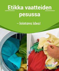 Etikka vaatteiden pesussa - loistava idea!   Tämä kuulostaa #uskomattomalta, mutta etikka ei ainoastaan ole #hellävaraista väreille, vaan se myös auttaa tekemään niistä #intensiivisemmät.  #Mielenkiintoistatietoa Laundry, Personal Care, Cleaning, Ethnic Recipes, Tips, Laundry Room, Self Care, Personal Hygiene, Home Cleaning