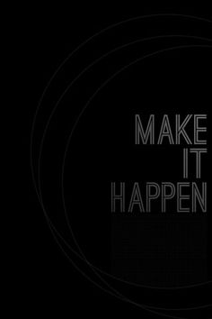 make it happen - iPhone wallpaper