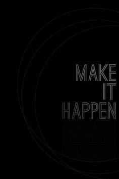 make it happen - iPhone wallpaper