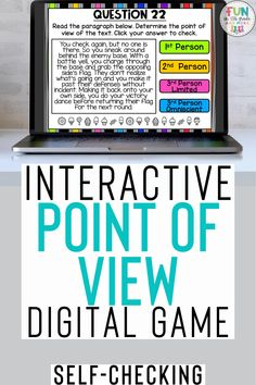 This interactive digital game will help your students review determining the point of view of a paragraph.  Covers 1st person, second person, 3rd person, 3rd person limited, omniscient.  This point of view activity is no prep, digital