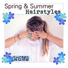 Spring & Summer HAiRSTYLES by tip-glitter-girls on Polyvore