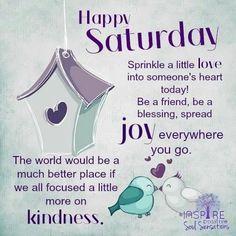Happy Saturday Sprinkle Love Today good morning