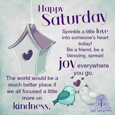 Happy Saturday Sprinkle Love Today good morning