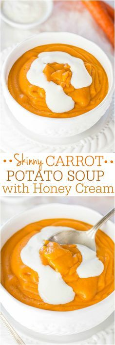Skinny Carrot Potato Soup with Honey Cream - Healthy, hearty, fast, and easy! Packed with flavor and you'll never miss the fat and calories!