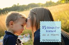 15 Things I've Learned as a Mom... make that 16.  Haha, these are so true...