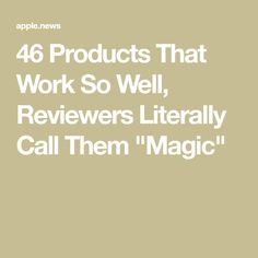 """46 Products That Work So Well, Reviewers Literally Call Them """"Magic"""""""