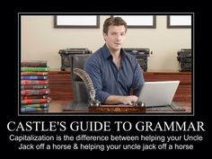 7 Helpful Grammar Tips From Richard Castle - I don't watch Castle but this is beautiful