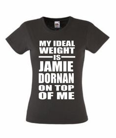 MY IDEAL WEIGHT IS JAMIE DORNAN ON TOP OF ME T-SHIRT Ladies Fitted Pink Grey