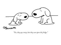 """""""Yes, they are crazy, but they can open the fridge."""" - New Yorker Cartoon Poster Print by Charles Barsotti at the Condé Nast Collection"""
