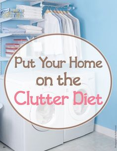 Just as you would purge fat, sugar, and the foods that are causing weight-gain from your diet, eliminate the clutter one step at a time.
