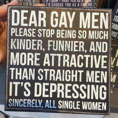Dear Gay Men... ***