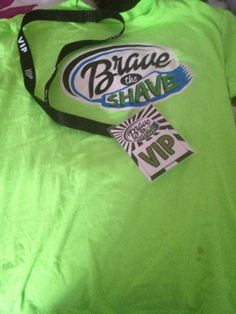 The cancer families got to take home a t-shirt and a vip pass. The people oh shaved there heads got a brave the shave hat