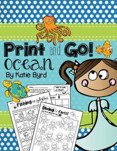 Print and Go! Ocean Math and Literacy ~ Save yourself some ink and time! Dive into learning with these super cute sheets. Covers lots of math and literacy skills. Perfect compliment to an ocean theme in your classroom. $