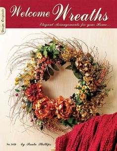 $8.99 Welcome Wreaths by Paula Phillips and Suzanne McNeill  Holiday wreaths abound in these pages! This book has gives you wreath style all year long!