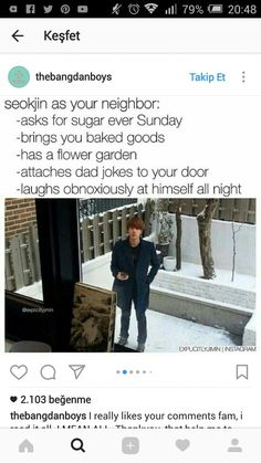 Jin   well anyone who brings baked goods is welcome to be my neighbour
